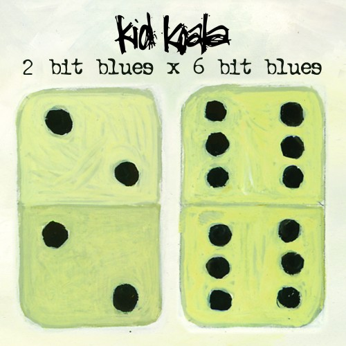 2 bit Blues x 6 bit Blues - Kid Koala