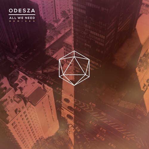 All We Need Remixes - ODESZA