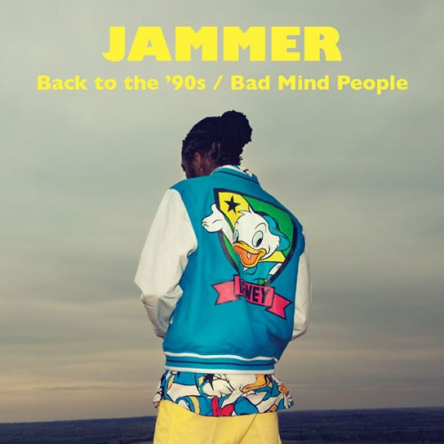Back to the '90s / Bad Mind People - Jammer
