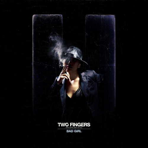 Bad Girl - Two Fingers