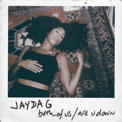 Both Of Us / Are U Down - Jayda G