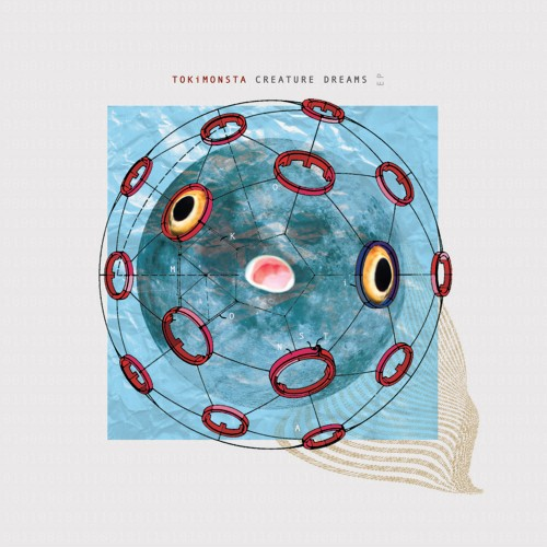 Creature Dreams EP - TOKiMONSTA
