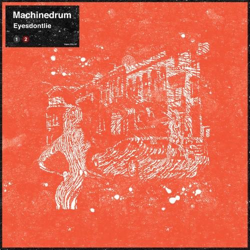 Eyesdontlie - Machinedrum