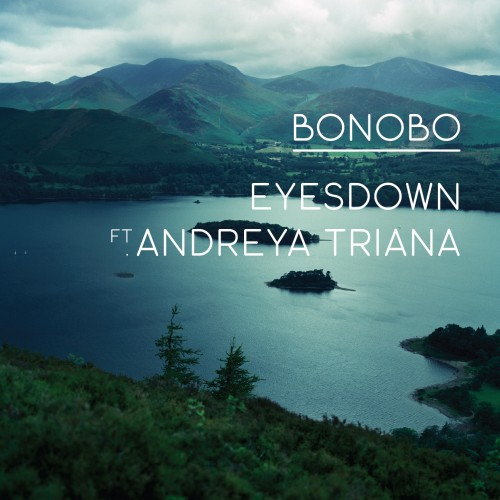 Eyesdown - Bonobo feat. Andreya Triana