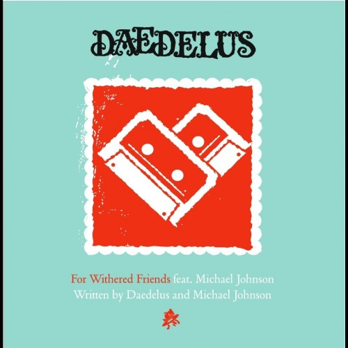 For Withered Friends - Daedelus