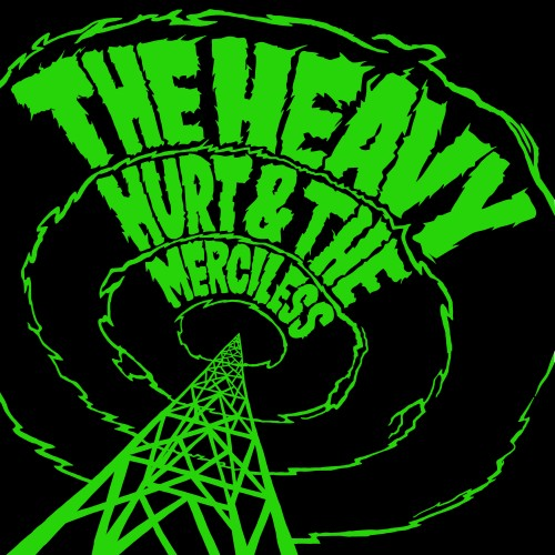Hurt & The Merciless - The Heavy