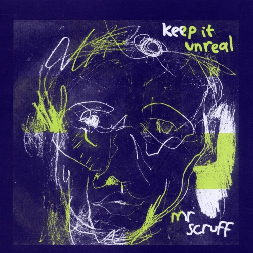 Keep It Unreal - Mr. Scruff