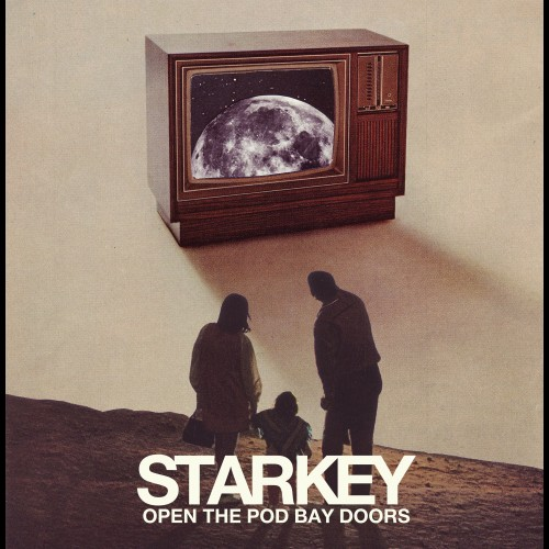 Open The Pod Bay Doors - Starkey & Open The Pod Bay Doors (Remix) / Starkey feat. Central Spillz ...