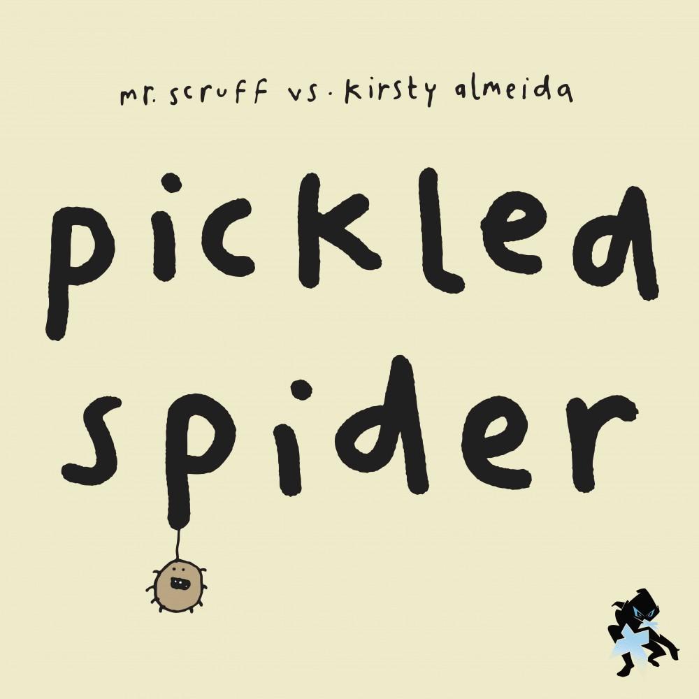 Pickled Spider Mr Scruff Vs Kirsty Almeida Release