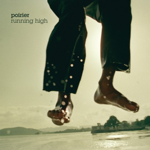 Running High - Poirier