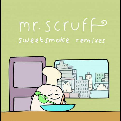 Sweetsmoke Remixes - Mr. Scruff