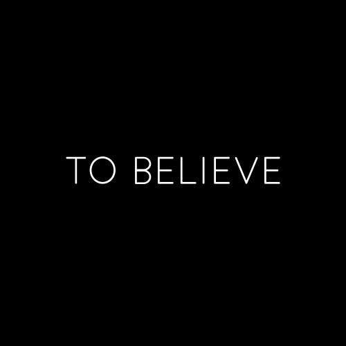 To Believe -