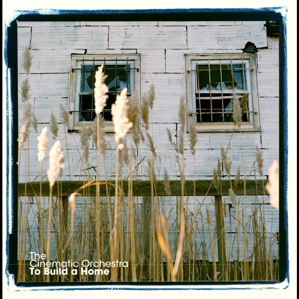 To build a home versions the cinematic orchestra for Build a home