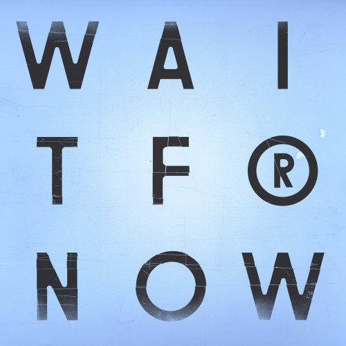 Wait For Now -