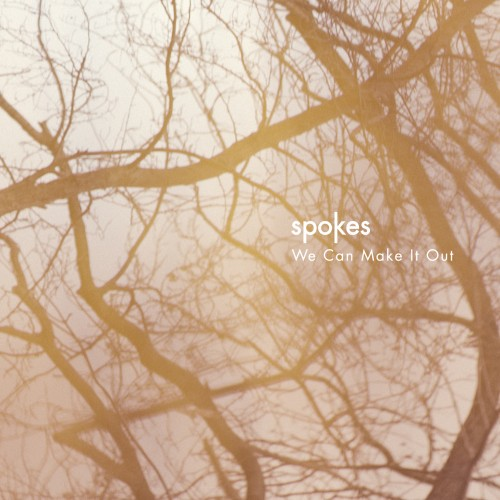 We Can Make It Out - Spokes