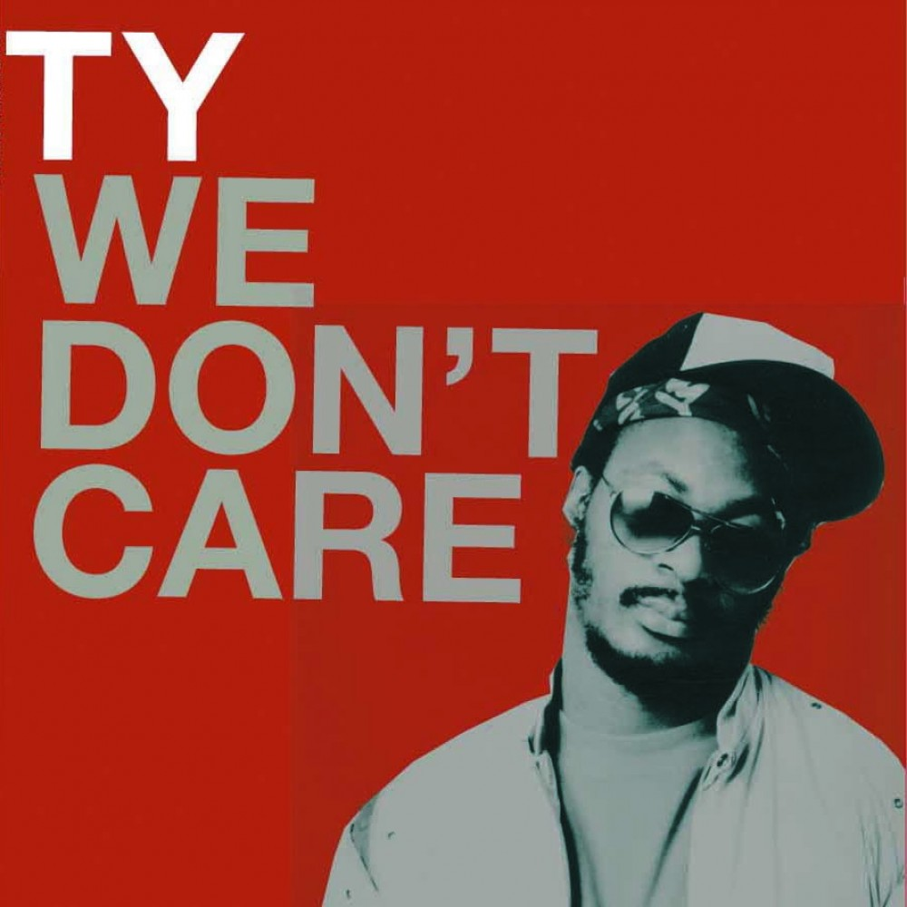 We Don T Care Ty Release Ninja Tune